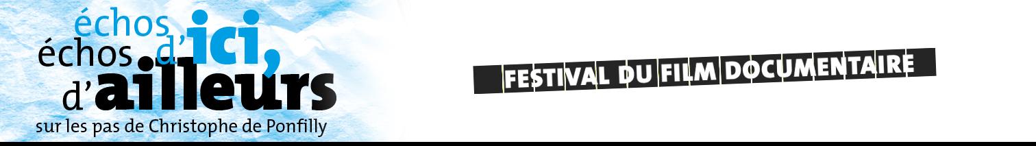 Bannière générale Festival du film documentaire Échos d'ici Échos d'ailleurs, sur les pas de Christophe de Ponfilly