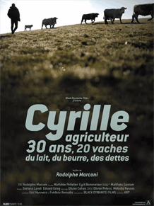 Cyrille, agriculteur, 30 ans, 20 vaches, du lait, du beurre, des dettes de Rodolphe Marconi