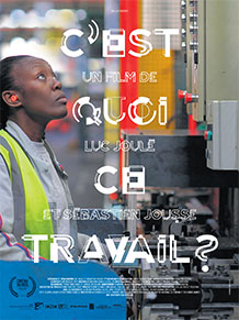 Affiche du Film documentaire C'est quoi ce travail !? De Luc Joulé et Sébastien Jousse