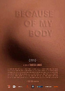 Affiche du film documentaire Because of my body de Francesco Cannava