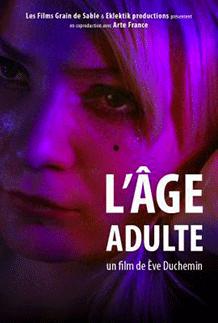 Affiche du film documentaire L'âge adulte de la réalisatrice Eve Duchemin