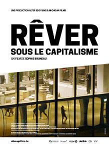Affiche du film documentaire Rêver sous le capitalisme de Sophie Bruneau